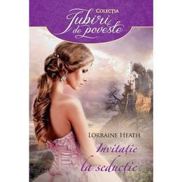 Invitatie la seductie - Lorraine Heath, editura Litera