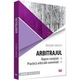 Arbitrajul - Bogdan Ionescu, editura Universul Juridic