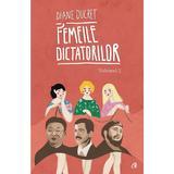 Femeile dictatorilor Vol.2 - Diane Ducret, editura Curtea Veche