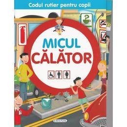 Micul calator (Codul rutier pentru copii), editura Girasol