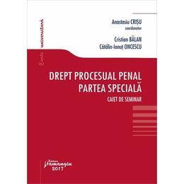 Drept procesual penal. Partea speciala - Anastasiu Crisu, editura Hamangiu