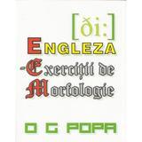 Engleza - Exercitii de morfologie - O.G. Popa, editura Complement Control