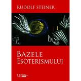 Bazele esoterismului - Rudolf Steiner, editura Univers Enciclopedic