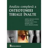 Analiza complexa a Osteotomiei Tibiale Inalte - Serban Dragosloveanu, editura Medicala