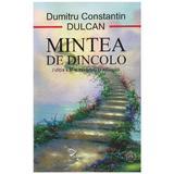 Mintea de dincolo  - Dumitru Constantin Dulcan, editura Eikon