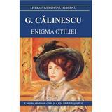 Enigma Otiliei ed.2017 - George Calinescu, editura Cartex