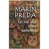 Cel mai iubit dintre pamanteni ed.2017 - Marin Preda, editura Cartex