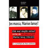 Jos masca, Marius Ianus!, editura Garofina