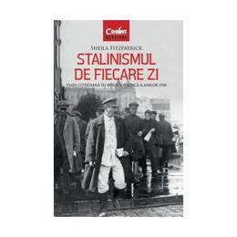 Stalinismul de fiecare zi - Sheila Fitzpatrick, editura Corint