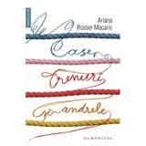 Case, trenuri si andrele - Ariana Rosser Macarie, editura Humanitas