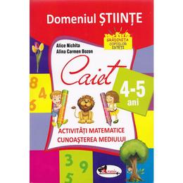 Domeniul stiinte caiet 4-5 ani - Alice Nichita, Alina Carmen Bozon, editura Aramis