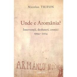 Unde e Aromania? - Nicolas Trifon, editura Codex