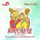 He Shi daruieste nestemata de jad - Han Feizi, editura Libris Editorial