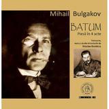 Batum. Piesa in 4 acte - Mihail Bulgakov, editura Scoala Ardeleana
