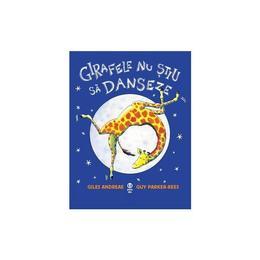 Girafele nu stiu sa danseze - Giles Andreae, Guy Parker-Rees, editura Pandora