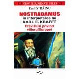 Nostradamus in interpretarea lui Karl E. Krafft - Emil Strainu, editura Prestige