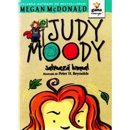 Judy Moody salveaza lumea! - Megan McDonald, editura Gama