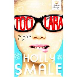 Tocilara - Holly Smale, editura Gama