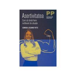 Asertivitatea - Conrad si Suzanne Potts, editura Trei