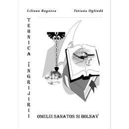 tehnica-ingrijirii-omului-sanatos-si-bolnav-liliana-rogozea-tatiana-oglinda-editura-libris-editorial-1.jpg
