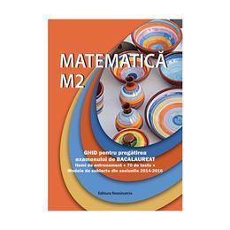 Matematica M2 Ghid pentru BAC - Petre Nachila, editura Nominatrix