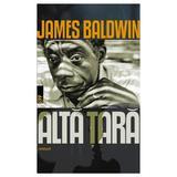 Alta tara - James Baldwin, editura Paralela 45