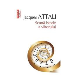 Scurta istorie a viitorului (editia 2016) - Jacques Attali, editura Polirom