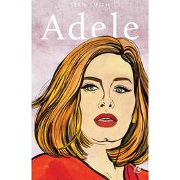 Adele - Sean Smith, editura Curtea Veche