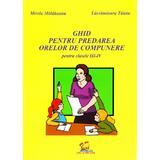 Ghid pentru predarea orelor de compunere pentru clasele 3-4 - Mirela Maldaeanu, editura Lizuka Educativ