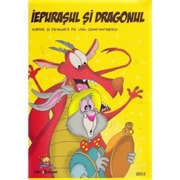 Iepurasul si dragonul - Liviu Constantinescu, editura Lizuka Educativ