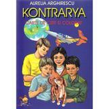 Kontrarya - Aurelia Arghirescu, editura Lizuka Educativ