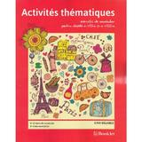 Activites Thematiques. Exercitii de vocabular - Clasele 7-8 - Gina Belabed, editura Booklet