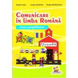 Comunicare in limba romana - Clasa pregatitoare - Aurelia Ivan, Ionela Apostol, editura Lizuka Educativ
