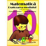 Matematica. Explorarea mediului - Clasa pregatitoare - Florentina Cismaru, editura Lizuka Educativ