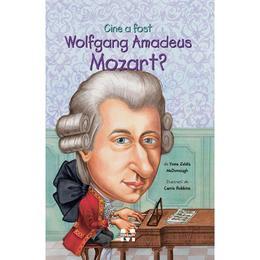 Cine a fost Wolfgang Amadeus Mozart? - Yona Zeldis Mcdonough, editura Pandora