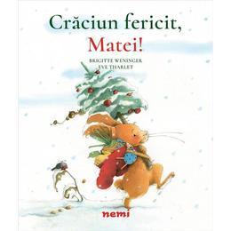 Craciun fericit, Matei! - Brigitte Weninger, Eve Tharlet, editura Nemira