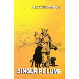 Singur pe lume - Hector Malot, editura Steaua Nordului