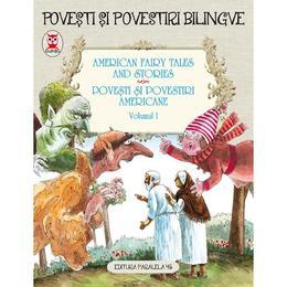 Povesti si povestiri americane vol.1. American fairy tales and stories, editura Paralela 45
