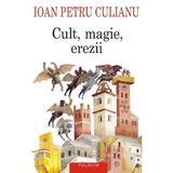 Cult, magie, erezii - Ioan Petru Culianu, editura Polirom