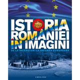 Istoria Romaniei in imagini - Teodora Stanciu, editura Litera