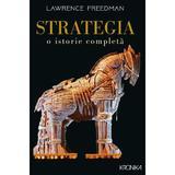 Strategia. O istorie completa - Lawrence Freedman, editura Litera
