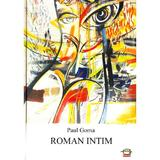 Roman intim - Paul Goma, editura Gunivas