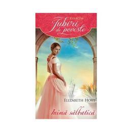 Inima salbatica - Elizabeth Hoyt, editura Litera