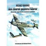 Am zburat pentru Fuhrer - Heinz Knoke, editura Miidecarti