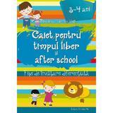 Caiet pentru timpul liber si after school 3-4 ani - Valentina Iliescu, Florentina Vasui, editura Paralela 45