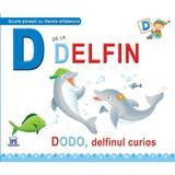 D de la Delfin - Dodo, delfinul curios (necartonat), editura Didactica Publishing House