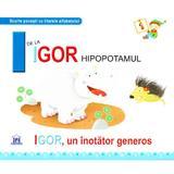 I de la Igor, Hipopotamul - Igor, un inotator gras (necartonat), editura Didactica Publishing House