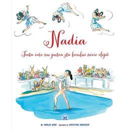 Nadia, fata care nu putea sta locului nicio clipa - Karlin Gray, editura Didactica Publishing House