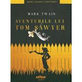 Aventurile lui Tom Sawyer - Mark Twain, editura Grupul Editorial Art
