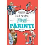 Ghid pentru super parinti - Julia Girodroux, Benjamin Perrier, editura Didactica Publishing House